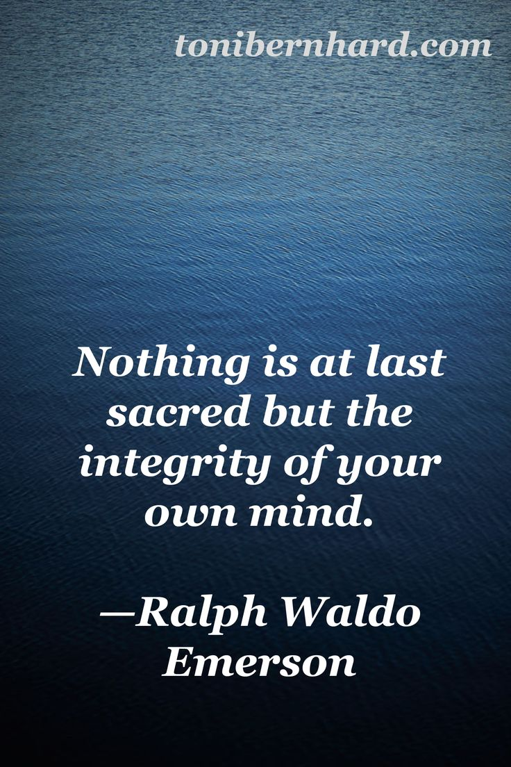 Emerson's Quote: Nothing is at Last Sacred But the Integrity of Your Own Mind Essay Sample