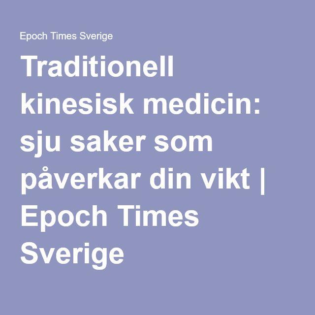 Traditionell kinesisk medicin: sju saker som påverkar din vikt   Epoch Times Sverige