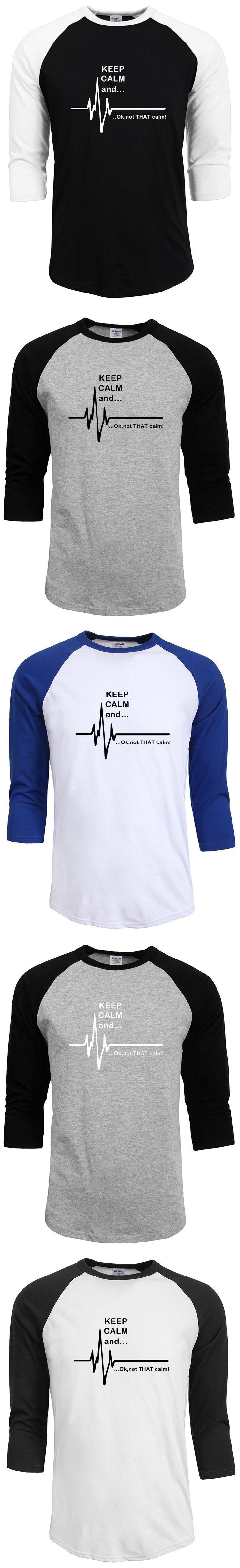 2017 new 100% Cotton raglan Sleeve Men's T-Shirts Keep Calm And ... Not That Calm - Funny Ecg Heart Rate Paramedic Nurse T Shirt