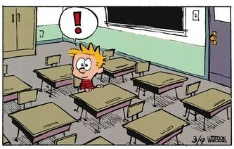 Calvin and Hobbes (DA) - Darn it, why doesn't anyone ever TELL me when the bell rings?