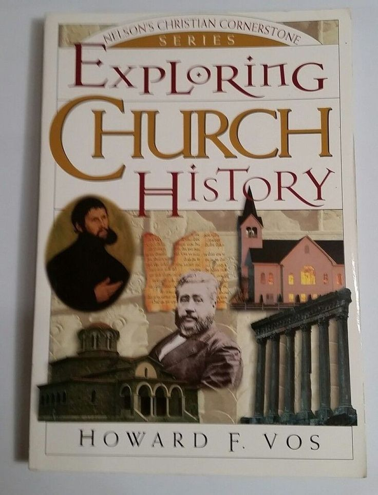 Exploring Church History by Howard F. Vos (1996) Nelson's Christian Cornerstone