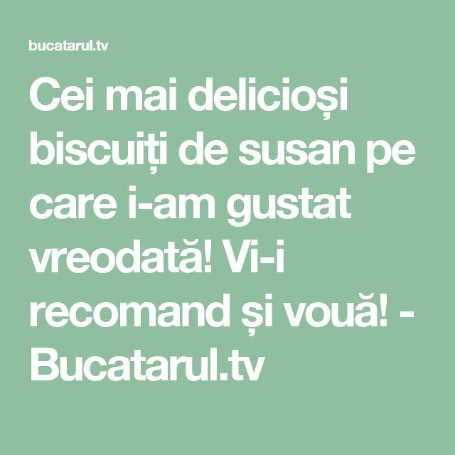 Cei mai delicioși biscuiți de susan pe care i-am gustat vreodată! Vi-i recomand și vouă! - Bucatarul.tv