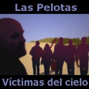 Las Pelotas - Victimas del cielo