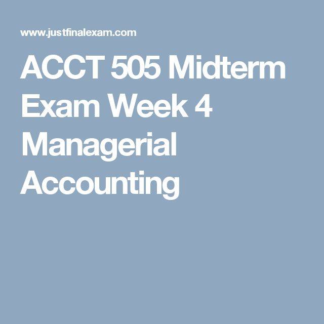 acct 505 midterm Free essay: acct 505 week 4 midterm exam to buy this material click below link.