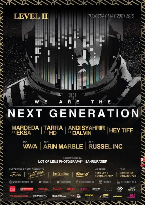 We Are The Next Generation Date : Wednesday, 20 May 2015 Place : The Foundry No. 8, Level II, SCBD Lot. 8, Jakarta Time : 22.00 – 04.00 Fee : IDR 50.000  http://eventjakarta.com/?event=we-are-the-next-generation
