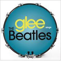 Glee Cast「Glee Sings the Beatles」