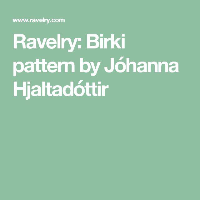 Ravelry: Birki pattern by Jóhanna Hjaltadóttir