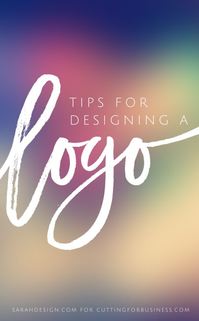 Tips for Designing a Small Business Logo - sarahdesign.com for cuttingforbusiness.com. Great for Silhouette Cameo or Cricut owners!