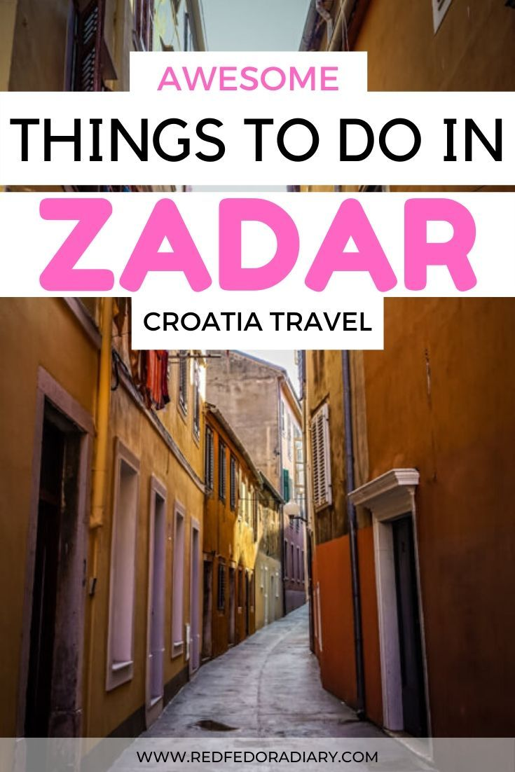Zadar Might Not Be As Popular Destination As Split Dubrovnik Zagreb Or Islands Of Croatia Read My Tips On Top 12 Things To Do In Z