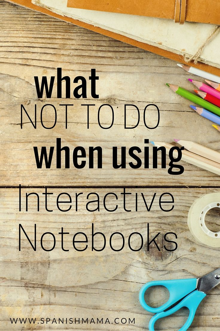 Interactive Notebooks can be a great organizational tool, but here are some pitfalls to avoid from a first-time ISN user. Thanks, SpanishMama!