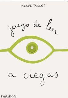 Juego de leer a ciegas. Hervé Tullet
