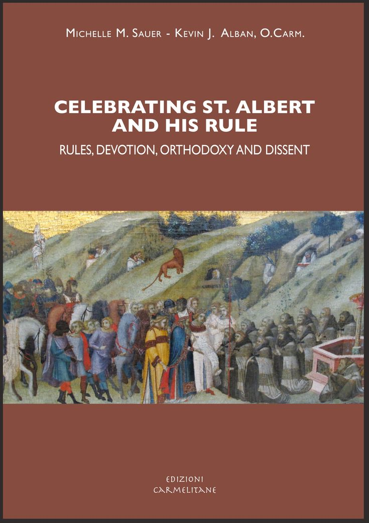 Celebrating st. Albert and his rule: rules, devotion, orthodoxy and dissent