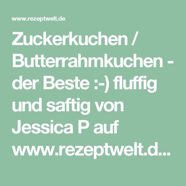 Zuckerkuchen / Butterrahmkuchen - der Beste :-) fluffig und saftig von Jessica P auf www.rezeptwelt.de, der Thermomix ® Community