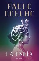 ISBN:9780525432814 La espía by Coelho, Paulo... 11/7/2016