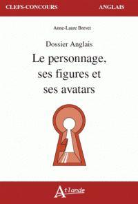 Anne-Laure Brevet - Le personnage, ses figures et ses avatars - Dosier anglais.