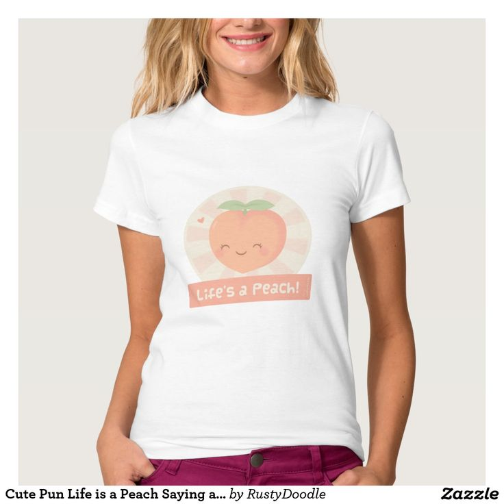 Cute Pun Life Is A Peach Saying About Life Shirt
