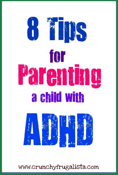 8 Tips for parenting a child with ADHD. Repinned by SOS Inc. Resources pinterest.com/sostherapy/.