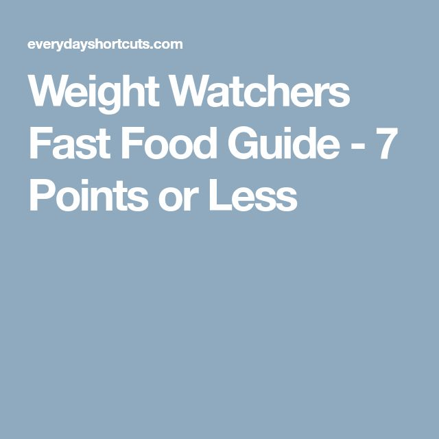 Weight Watchers Fast Food Guide - 7 Points or Less