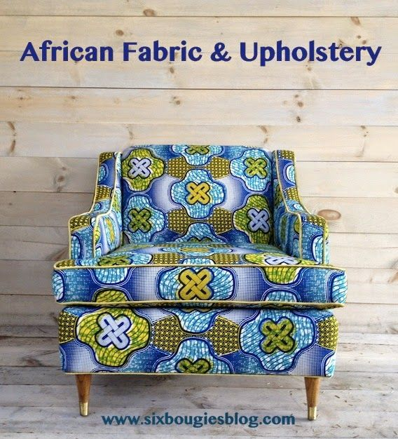 AfricaStyle: African Textiles + Furniture = Shockingly Awesome  Six Bougies