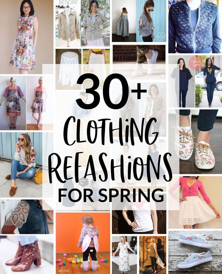30 Clothing Refashion Projects Perfect For Spring Upcycle Clothes Diy Refashion Clothes Upcycle Clothes