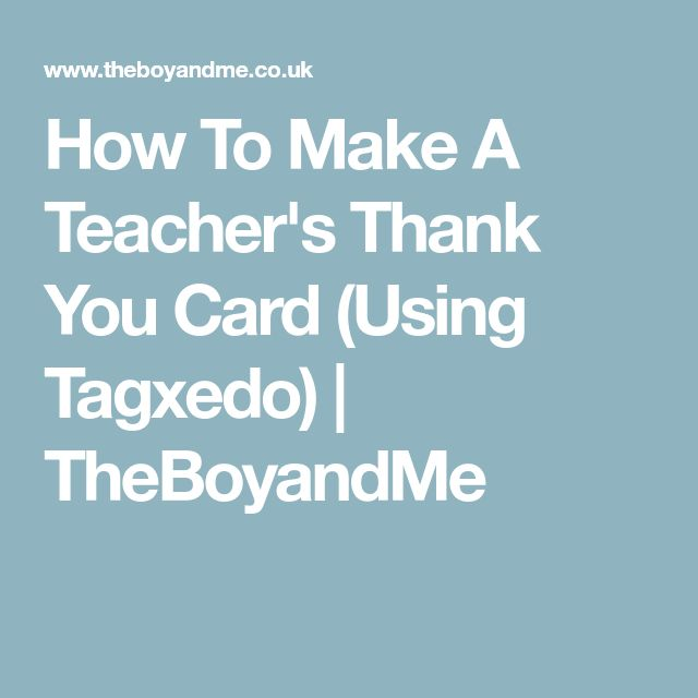 How To Make A Teacher's Thank You Card (Using Tagxedo)   TheBoyandMe