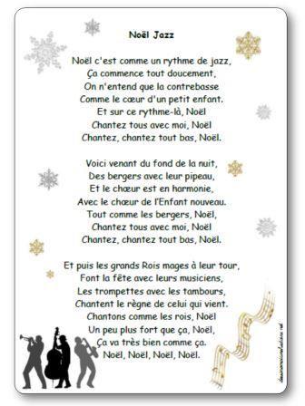 Noël Jazz Noël c'est comme un rythme de jazz, Ça commence tout doucement, On n'entend que la contrebasse Comme le cœur d'un petit enfant. Et sur ce rythme-là, Noël Chantez tous avec moi, Noël Chantez, chantez tout bas, Noël.