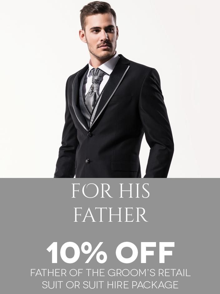 For His Father! Get 10% off the Father-of-the-Groom's Suit Purchase or Suit Hire Package from Eurosuit, through the Bride&co Rewards Program. Click to View or Find Out More.