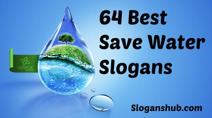 Slogans On Water Resources 91