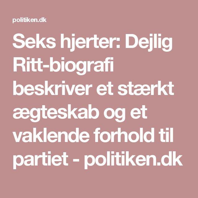 Seks hjerter: Dejlig Ritt-biografi beskriver et stærkt ægteskab og et vaklende forhold til partiet - politiken.dk
