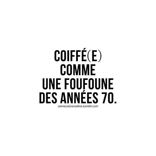 """LINE BOTWIN """"le poids des mots #citation Coiffé(e) comme une foufoune des années 70 - #JaimeLaGrenadine"""