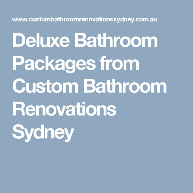 Deluxe Bathroom Packages from Custom Bathroom Renovations Sydney