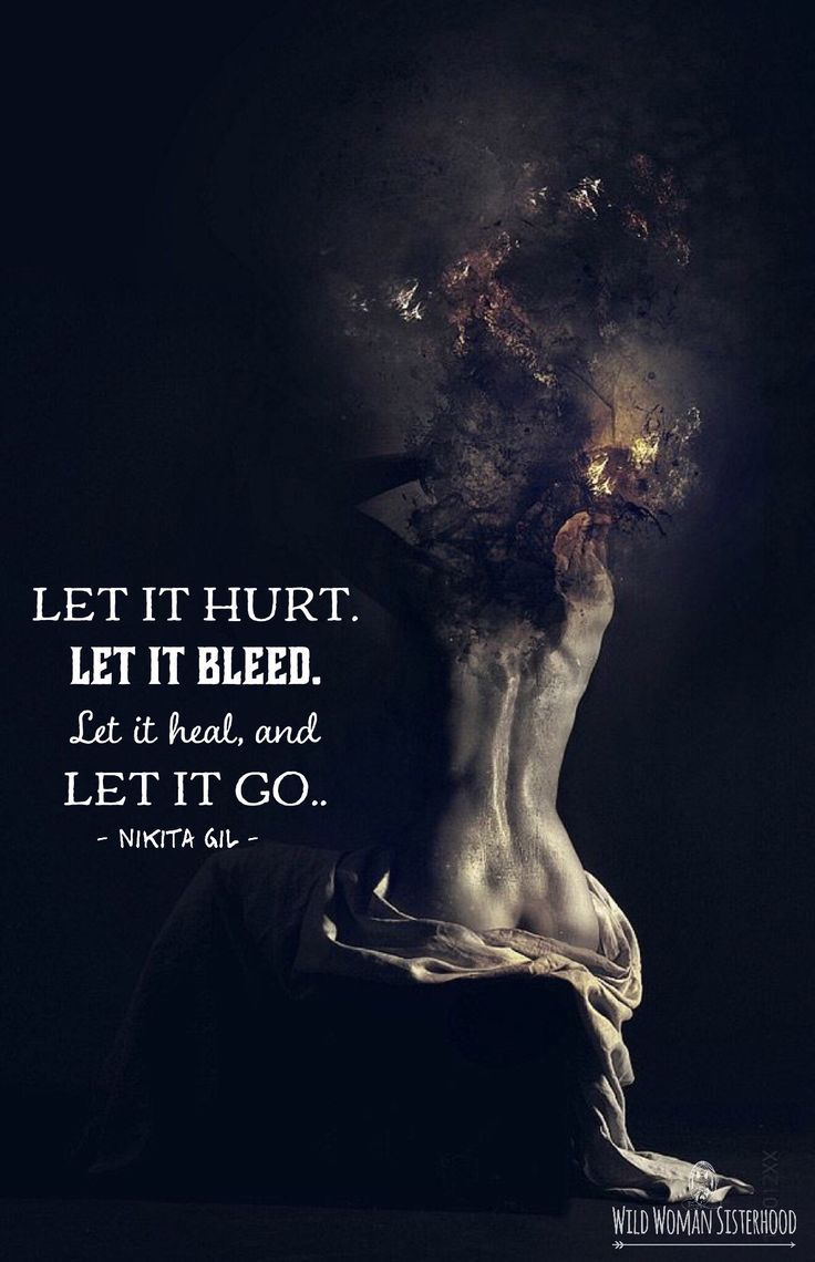 Let it hurt. Let it bleed. Let it heal, and let it go ~ Nikita Gil  WILD WOMAN…