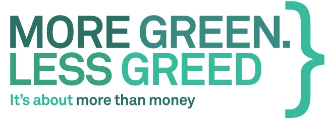 More Green. Less Greed. It's about more than money. Triodos Bank has got to be the way