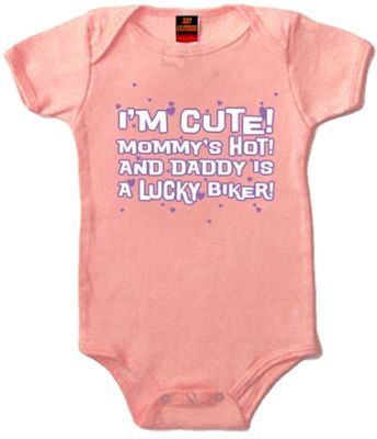 Biker Baby Girl's I'm Cute! Mommy's Hot! And Daddy is a Lucky Biker! Onesie