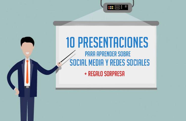 10 presentaciones para aprender sobre Social Media y Redes Sociales, más un regalo secreto al final del artículo. No te lo pierdas.