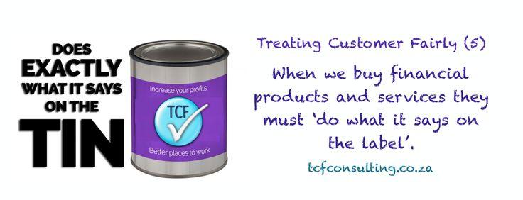 Treating Customer Fairly (5) Meet expectations