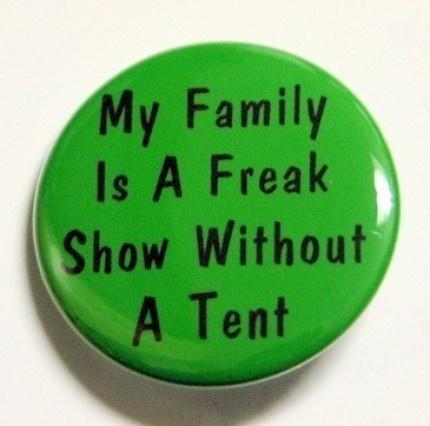 I like this: Entir True, Freak Show, Funny Stuff, So True, Families, Dramas Dramas, True Stories, Tis True, Buttons And Pin