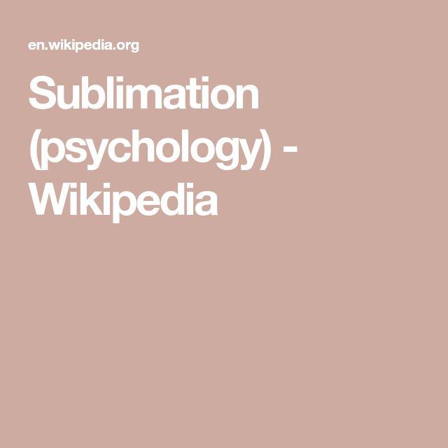 Sublimation (psychology) - Wikipedia