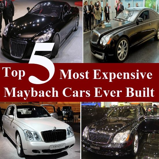 Top 5 Most Expensive Maybach Cars Ever Built