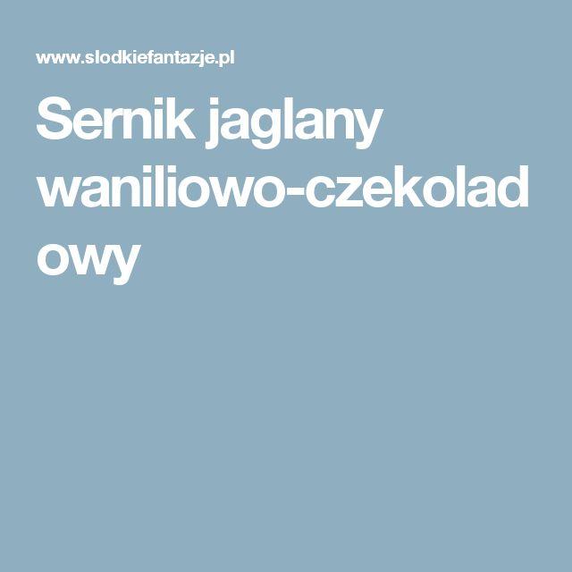Sernik jaglany waniliowo-czekoladowy