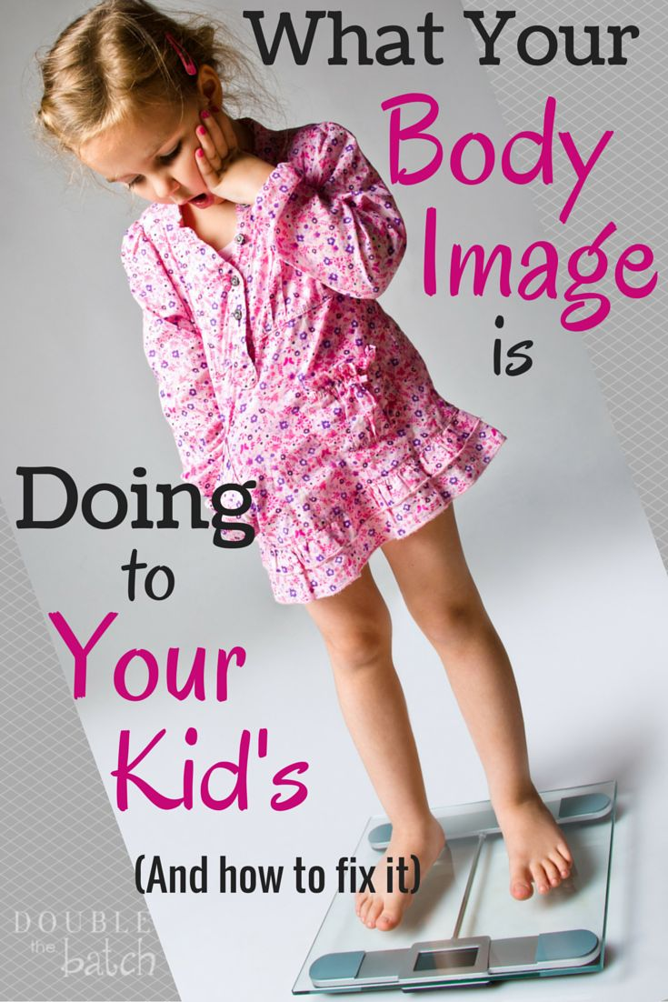 How to give your kid the gift of a healthy body image.