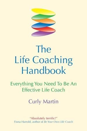 The Life Coaching Handbook: Everything you need to be an effective life coach
