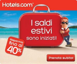 I saldi estivi di hotels.com sconti fino al 40% sulle tue prenotazioni
