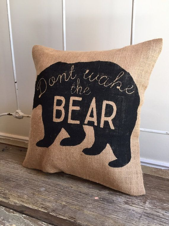 Handmade burlap pillow with a Bear and the saying dont wake the bear. Perfect for a sweet little mans nursery or even a man cave:) Pillow