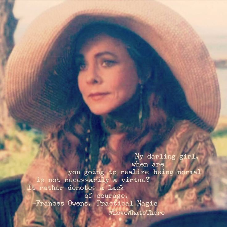 Our Women Crush Wednesday goes to Aunt Frances from Practical Magic, who always knew what to say, and what lessons to teach!  | Love What's There | Mental Health | Mental Health Awareness | Mental Illness | Mental Health Quotes | Normal is Boring | Self-acceptance | Self-compassion | Practical Magic | Stockard Channing | Fall | Autumn | Autumn Aesthetic |