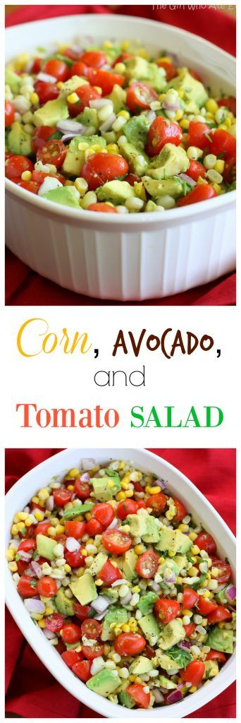 Corn Avocado and Tomato Salad | The Girl Who Ate Everything.....okay this is pretty much the same recipe I use for my corn salad!  Sometimes I grill the corn which adds a nice flavor!