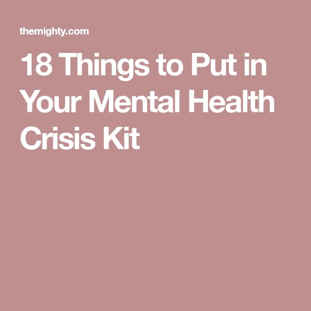 18 Things to Put in Your Mental Health Crisis Kit