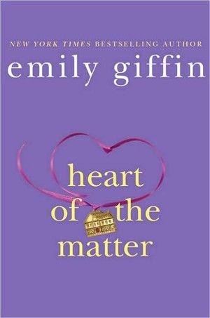 Heart of the Matter by Emily Giffin (writer of something borrowed and something blue)