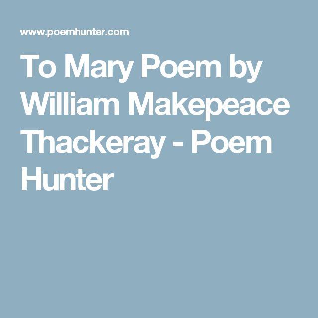 To Mary Poem by William Makepeace Thackeray - Poem Hunter