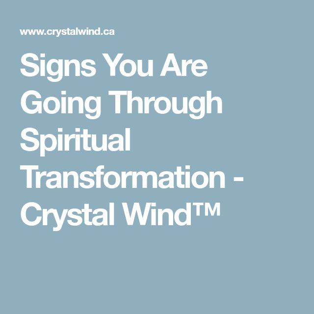 Signs You Are Going Through Spiritual Transformation - Crystal Wind™